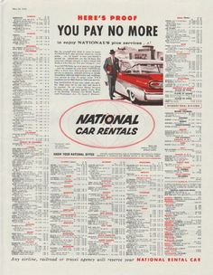 "Description: 1958 NATIONAL CAR RENTALS vintage print advertisement ""You Pay No More""""Here's proof you pay no more to enjoy National's plus services ... Any airline, railroad or travel agency will reserve your National Rental Car"" Size: The dimensions of the full-page advertisement are approximately 11 inches x 14 inches (28cm x 36cm). Condition: This original vintage advertisement is in Very Good Condition unless otherwise noted ()."