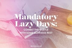 Mandatory Lazy Days: Combat the Hustle with Some Glorious Rest