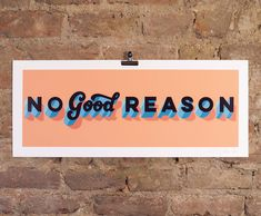 No Good Reason - Hand Finished - Light Orange Yellow Specs by Gary Stranger and Lilly Lou Branding, Typography, Lettering, Poster S, Light Orange, Orange Yellow, The Duff, Screen Printing, Illustration