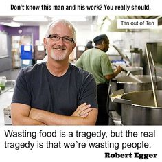 Founder and President of LA Kitchen Robert Egger is not well known in the UK but with the growing interest in food waste his success with his community kitchen is surely something that can be replicated over here. Check him out in all the usual places - an inspiration.
