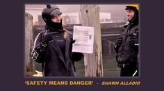 Shawn Alladio says 'Safety Means Danger'
