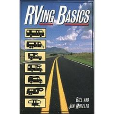 RVing Basics, Find answers to the most commonly asked questions about RV life on the road. 60 illustrations. 224 pages. Your Price: