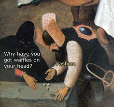 It's fashion hunny look it up The Effective Pictures We Offer You About Silly Jokes hilarious A quality picture can tell you many things. You can find the most beautiful pictures that can be presented Renaissance Memes, Medieval Memes, Satire, Haha Funny, Funny Memes, Funny Stuff, Hilarious, Art History Memes, History Timeline