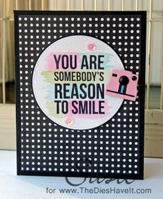 The Dies Have It: Reason to Smile - (Camera die from MFT Stamps)