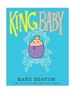 King Baby / Kate Beaton. Beaton, creator of the whip-smart webcomic Hark! A Vagrant, offers a delightful picture book about a lovable little tyrant. King Baby is gracious--bestowing splendid smiles on his public, allowing tickles and hugs, and posing for photo after adorable photo--but he also has many demands.