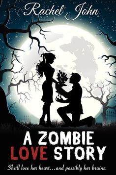 A Zombie Love Story by Rachel John. YA Paranormal Romance (Parody).