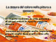 """Arte con la prof: La stesura del colore nella pittura """"a spessore"""""""