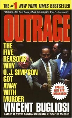 """""""Outrage: The Five Reasons Why O.J. Simpson Got Away With Murder"""" by Vincent Bugliosi ... #LibraryLoans"""