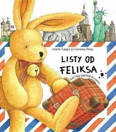 Listy od Feliksa - Droop Constanza   Książka w Sklepie EMPIK.COM Dinosaur Stuffed Animal, Teddy Bear, Animals, Blog, Animales, Animaux, Teddy Bears, Animal, Blogging