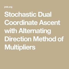 Stochastic Dual Coordinate Ascent with Alternating Direction Method of Multipliers