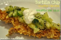 Tortilla-Chip Crusted Cod with Pineapple Kiwi Salsa (The recipe is for chicken but I make it with fish. Follow all the directions, but bake for 15-20 minutes at 375.)
