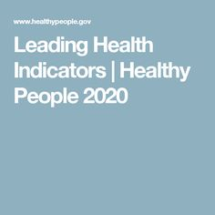 Leading Health Indicators | Healthy People 2020