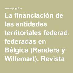 La financiación de las entidades territoriales federadas en Bélgica (Renders y Willemart). Revista Española de Derecho Constitucional Math Equations, Law, Journals