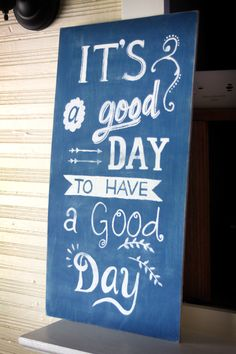 """It's a good day"" hand painted sign via: Delighting in Today"