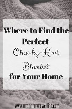 It's getting cold outside! Find out where to get the perfect chunky knit blanket to keep cozy for the winter!