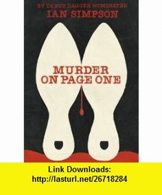 Murder on Page One (9781780880624) Ian Simpson , ISBN-10: 1780880626  , ISBN-13: 978-1780880624 ,  , tutorials , pdf , ebook , torrent , downloads , rapidshare , filesonic , hotfile , megaupload , fileserve