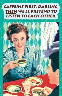 caffeine first...