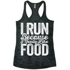 Funny Running Tank I Run Because I Really Like Food Racerback Burnout... ($23) ❤ liked on Polyvore featuring tanks, tops, white and women's clothing