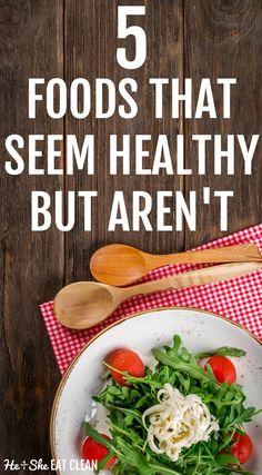 5 Foods That Seem Healthy But Aren't