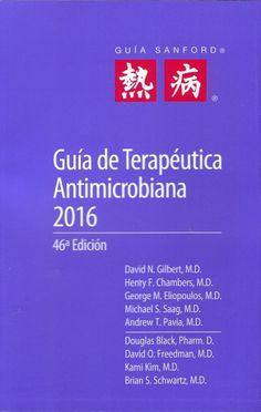 GUIA SANFORD. GUíA DE TERAPEUTICA ANTOMICROBIANA 2016  #Medicina #LibrosdeMedicina #AZMedica #MedicinaClinica #MedicinaInterna