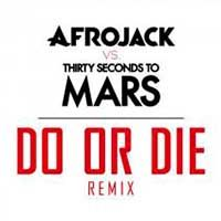 Afrojack Vs. Thirty Seconds To Mars – Do Or Die