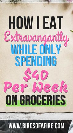 This is how I eat extravagantly while only spending $40 per week on groceries. #savemoney #groceries #spendless #debtfree #personalfinance #financialindependence
