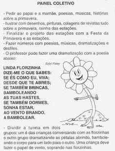 Projeto Primavera   JUSTIFICATIVA:   Vivenciar a alegria da estação com a presença multicolorida das flores,  levando a criança a contemplar...
