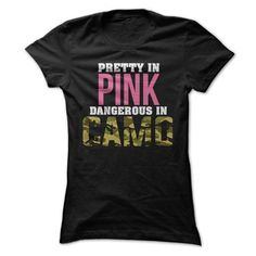 Pretty in Pink Dangerous in Camo Funny Hunting 2014 Special Tees T-Shirts, Hoodies (23$ ==►► Shopping Here!)
