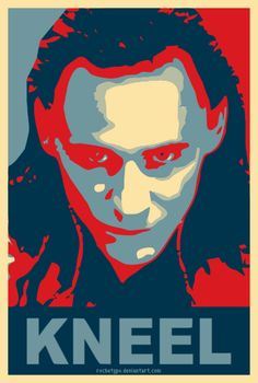 Hey, I just met you. And this is crazy, but my name's Loki, so kneel before me!