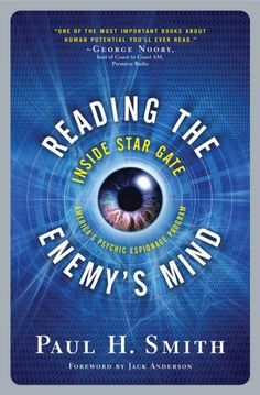 Reading the Enemy's Mind by Paul h. Smith. A book about remote viewing and operation Star Gate