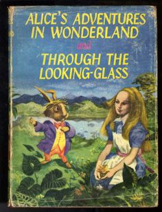 Alice's Adventures in Wonderland AND Through the Looking Glass. BEST EVER!!!