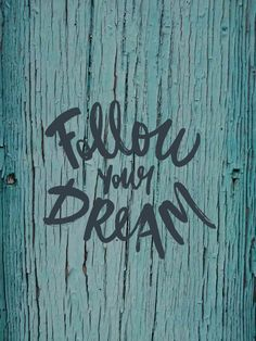 #dream #tumblr #blue #words #wood #vintage #board #dreams #inscription