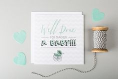 'Well done for making a baby' New Baby Card