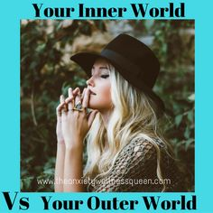 How your 'Inner World' affects your 'Outer World'.