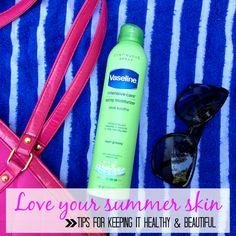 Lulu & Sweet Pea: Love your summer skin | Tips for keeping it healthy & beautiful + Vaseline giveaway!