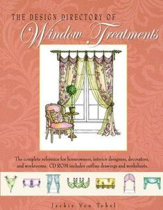 "Read ""The Design Directory of Window Treatments"" by Jackie Von Tobel available from Rakuten Kobo. The Design Directory of Window Treatments features professional illustrations detailing every type of window treatment i. Interior Design Books, Interior Design Business, Diy Interior, Interior Decorating, Types Of Window Treatments, Buch Design, Upholstery Nails, Outline Drawings, Up House"