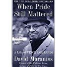 When Pride Still Mattered : A Life of Vince Lombardi by David Maraniss Paperback, Reprint) for sale online Good Books, Books To Read, Nfl History, Vince Lombardi, Sports Figures, Chicago Tribune, Living Legends, Nonfiction Books, Green Bay