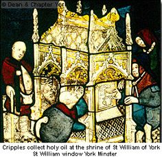 Pilgrims & Pilgrimage  patterns of Pilgrimage in England c.1100-c.1500  Cripples collect holy oil at the shine of St William of York