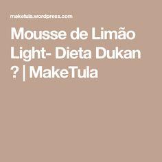 Mousse de Limão Light- Dieta Dukan ■   MakeTula