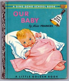 "OUR BABY - 1955 Ding Dong School Book, 1st Ed, ""A"", Miss Frances, VG, Golden"