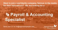 Background in Accounting and good knowledge in Payroll? Apply now for a Payroll & Accounting Specialist position to manage the DACH region in Amsterdam. http://www.approachpeople.com/international/job-description/?id_job=14400