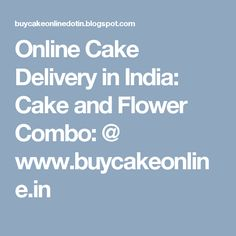 Online Cake Delivery in India: Cake and Flower Combo: @ www.buycakeonline.in