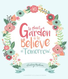 """To plant a garden is to believe in tomorrow."" - Audrey Hepburn #quote"
