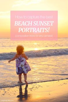 How to capture the best beach sunset portraits on your phone or camera! Tricks to get the best composition and make the best use out of the golden light!