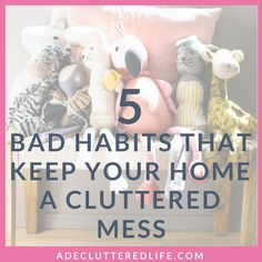 Good habits can put a clutter-free home on autopilot for you. And bad habits can ensure that you stay stuck in a cluttered mess. Learn which bad habits have been keeping you stuck. Replace those bad habits with good ones to create the organized life and clutter-free home you want!
