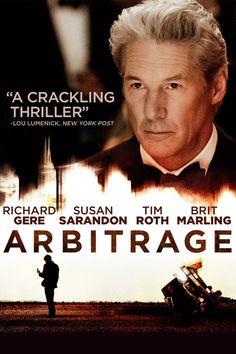 Arbitrage (2012), directed by Nicholas Jarecki and starring Richard Gere, Susan Sarandon, Tim Roth, and Brit Marling.
