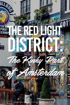 Have a glimpse of the well-known Red Light District of Amsterdam. It will surely tickles your imagination this Valentines season.