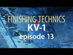 FINISHING TECHNICS: KV-1. Episode 13 - YouTube
