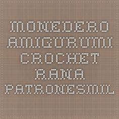 Monedero amigurumi crochet rana - PatronesMil