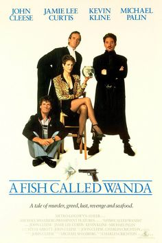 A Fish Called Wanda (1988) In London, four very different people team up to commit armed robbery, then try to doublecross each other for the loot.  John Cleese, Jamie Lee Curtis, Kevin Kline